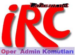 IRC Oper Admin Komutlari